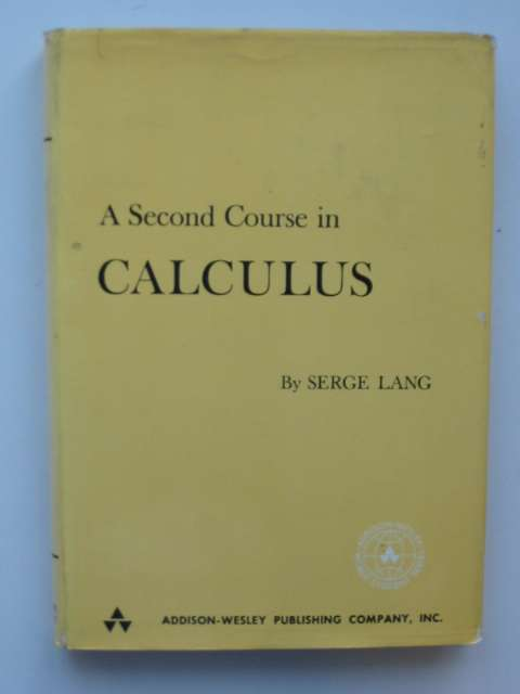 Photo of A SECOND COURSE IN CALCULUS written by Lang, Serge published by Addison-Wesley Publishing Company Inc. (STOCK CODE: 811059)  for sale by Stella & Rose's Books