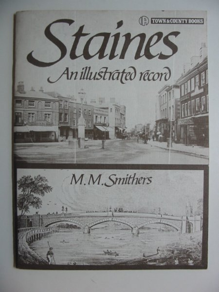 Photo of STAINES AN ILLUSTRATED RECORD written by Smithers, M.M. published by Ian Allan (STOCK CODE: 811330)  for sale by Stella & Rose's Books