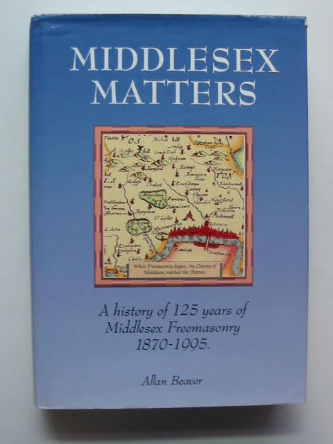 Photo of MIDDLESEX MATTERS written by Beaver, Allan published by The Provincial Grand Lodge Of Middlesex (STOCK CODE: 811346)  for sale by Stella & Rose's Books