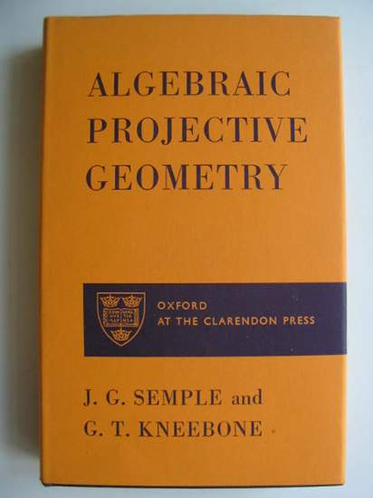 Photo of ALGEBRAIC PROJECTIVE GEOMETRY written by Semple, J.G.<br />Kneebone, G.T. published by Oxford at the Clarendon Press (STOCK CODE: 811387)  for sale by Stella & Rose's Books