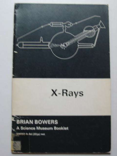 Photo of X-RAYS THEIR DISCOVERY AND APPLICATIONS written by Bowers, Brian published by HMSO (STOCK CODE: 811539)  for sale by Stella & Rose's Books