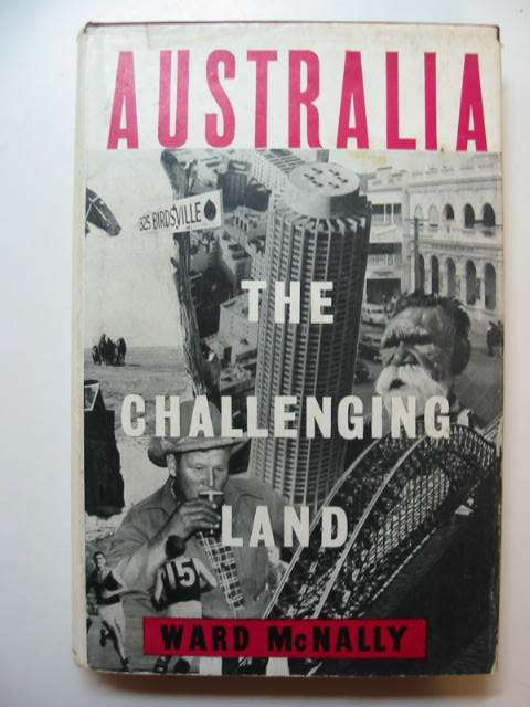 Photo of AUSTRALIA THE CHALLENGING LAND written by McNally, Ward published by The Adventurers Club (STOCK CODE: 811742)  for sale by Stella & Rose's Books