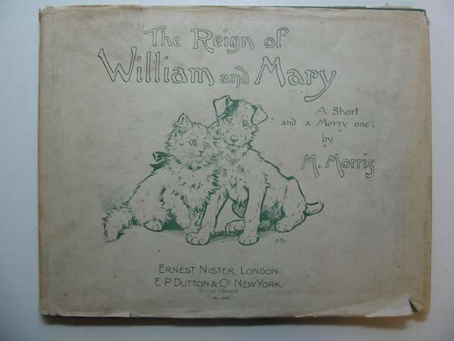 Photo of THE REIGN OF WILLIAM AND MARY written by Morris, M. illustrated by Morris, M. published by Ernest Nister (STOCK CODE: 811768)  for sale by Stella & Rose's Books