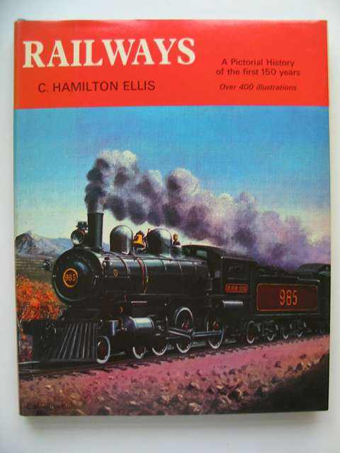 Photo of RAILWAYS A PICTORIAL HISTORY OF THE FIRST 150 YEARS written by Ellis, C. Hamilton published by Peebles Press (STOCK CODE: 812982)  for sale by Stella & Rose's Books