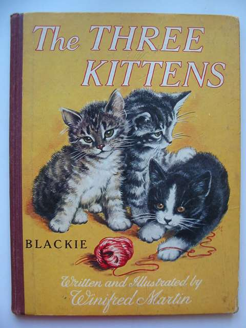 Photo of THE THREE KITTENS written by Martin, Winifred illustrated by Martin, Winifred published by Blackie & Son Ltd. (STOCK CODE: 813656)  for sale by Stella & Rose's Books