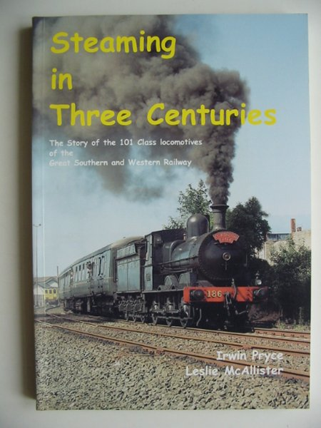 Photo of STEAMING IN THREE CENTURIES written by Pryce, Irwin<br />McAllister, Leslie published by Irish Railway Record Society (STOCK CODE: 814021)  for sale by Stella & Rose's Books