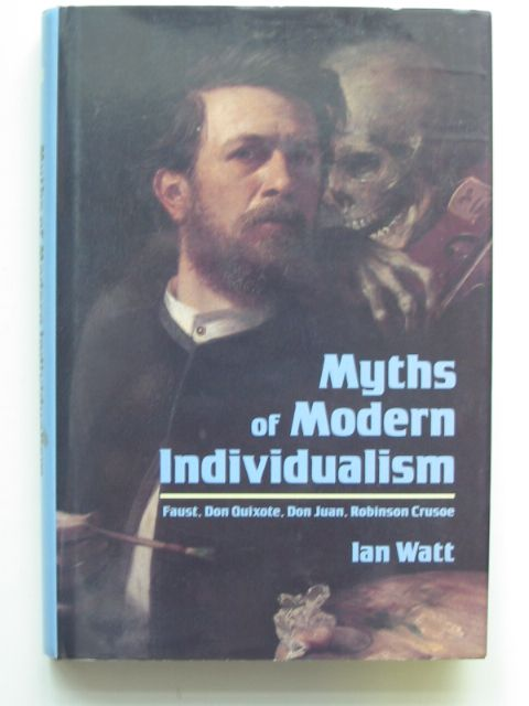 Photo of MYTHS OF MODERN INDIVIDUALISM written by Watt, Ian published by Cambridge University Press (STOCK CODE: 814180)  for sale by Stella & Rose's Books