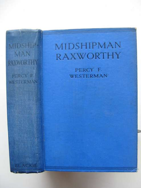 Photo of MIDSHIPMAN RAXWORTHY written by Westerman, Percy F. illustrated by Hodgson, Edward S. published by Blackie & Son Ltd. (STOCK CODE: 814259)  for sale by Stella & Rose's Books