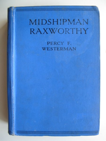 Photo of MIDSHIPMAN RAXWORTHY written by Westerman, Percy F. illustrated by Hodgson, Edward S. published by Blackie & Son Ltd. (STOCK CODE: 814679)  for sale by Stella & Rose's Books