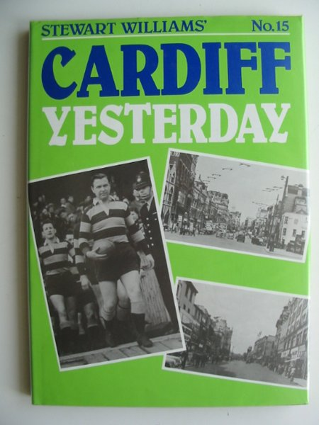 Photo of CARDIFF YESTERDAY No. 15 written by Williams, Stewart published by Stewart Williams (STOCK CODE: 814706)  for sale by Stella & Rose's Books