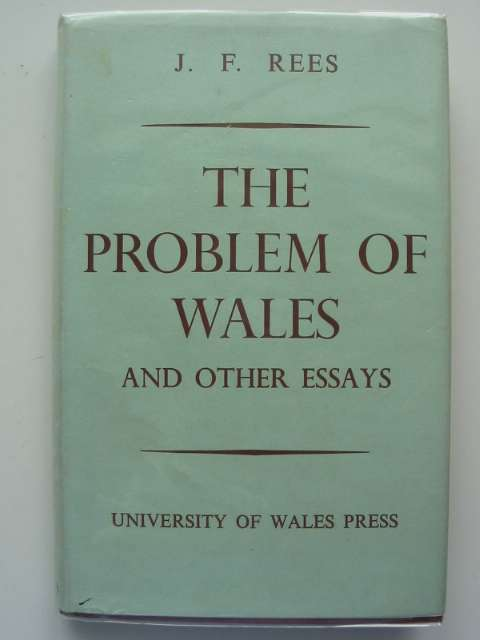 Photo of THE PROBLEM OF WALES AND OTHER ESSAYS written by Rees, J.F. published by University of Wales (STOCK CODE: 814796)  for sale by Stella & Rose's Books
