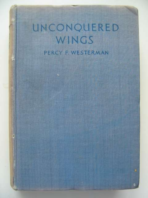 Photo of UNCONQUERED WINGS written by Westerman, Percy F. illustrated by Hodgson, Edward S. published by Blackie & Son Ltd. (STOCK CODE: 814815)  for sale by Stella & Rose's Books