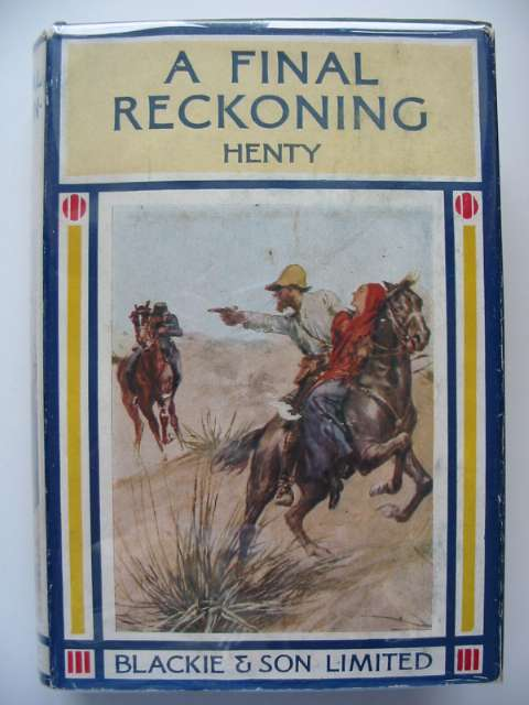 Photo of A FINAL RECKONING written by Henty, G.A. published by Blackie & Son Ltd. (STOCK CODE: 814900)  for sale by Stella & Rose's Books