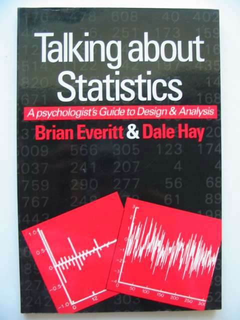 Photo of TALKING ABOUT STATISTICS A PSYCHOLOGIST'S GUIDE TO DATA ANALYSIS written by Everitt, Brian S.<br />Hay, Dale F. published by Edward Arnold (STOCK CODE: 815827)  for sale by Stella & Rose's Books