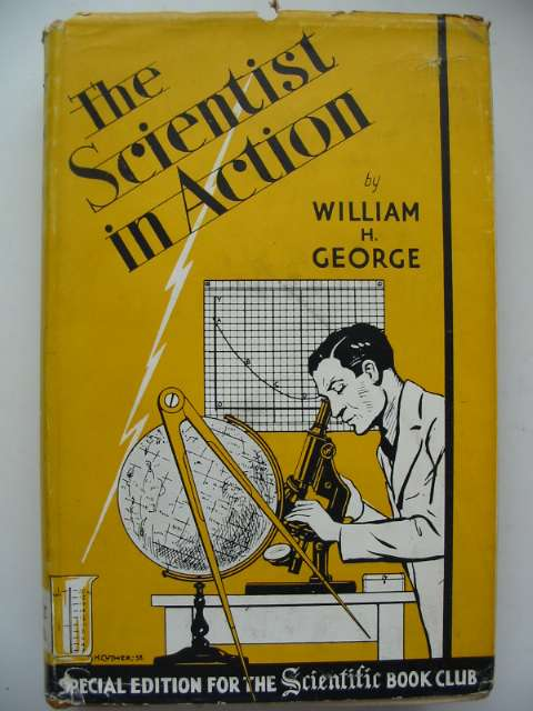 Photo of THE SCIENTIST IN ACTION written by George, William H. published by Scientific Book Club (STOCK CODE: 815939)  for sale by Stella & Rose's Books