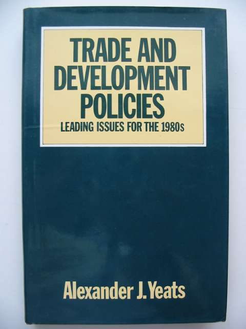 Photo of TRADE AND DEVELOPMENT POLICIES written by Yeats, Alexander J. published by The Macmillan Press Ltd. (STOCK CODE: 815965)  for sale by Stella & Rose's Books