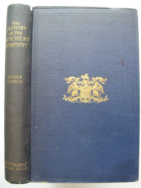 Photo of THE HISTORY OF THE BUTCHERS' COMPANY written by Pearce, Arthur published by The Meat Trades' journal Co. Ltd. (STOCK CODE: 816365)  for sale by Stella & Rose's Books