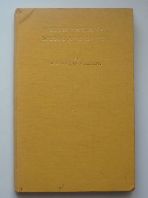 Photo of WELSH NATIONAL MUSIC AND DANCE written by Williams, W.S. Gwynn published by J. Curwen & Sons Ltd. (STOCK CODE: 816726)  for sale by Stella & Rose's Books