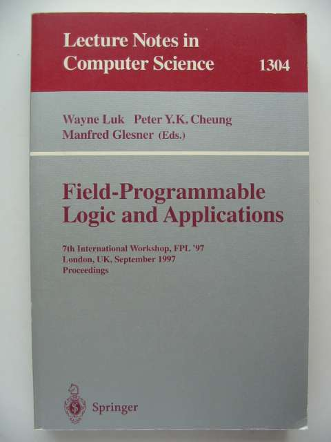 Photo of FIELD-PROGRAMMABLE LOGIC AND APPLICATIONS written by Luk, Wayne<br />Cheung, Peter Y.K.<br />Glesner, Manfred published by Springer (STOCK CODE: 816892)  for sale by Stella & Rose's Books