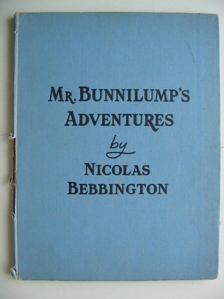 Photo of MR. BUNNILUMP'S ADVENTURES written by Bebbington, Nicolas illustrated by Turvey, Rosalind M. published by Marcus Harris & Lewis Ltd. (STOCK CODE: 817300)  for sale by Stella & Rose's Books