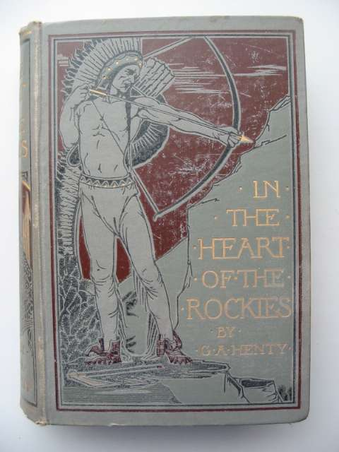 Photo of IN THE HEART OF THE ROCKIES written by Henty, G.A. illustrated by Hindley, G.C. published by Blackie & Son Ltd. (STOCK CODE: 817353)  for sale by Stella & Rose's Books