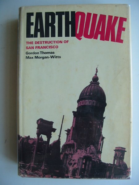 Photo of EARTHQUAKE THE DESTRUCTION OF SAN FRANCISCO written by Thomas, Gordon<br />Morgan-Witts, Max published by Souvenir Press (STOCK CODE: 817918)  for sale by Stella & Rose's Books