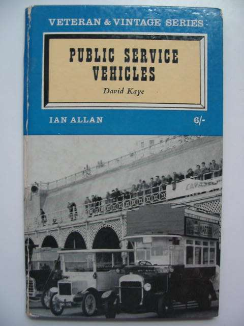 Photo of VETERAN & VINTAGE PUBLIC SERVICE VEHICLES written by Kaye, David published by Ian Allan Ltd. (STOCK CODE: 819436)  for sale by Stella & Rose's Books
