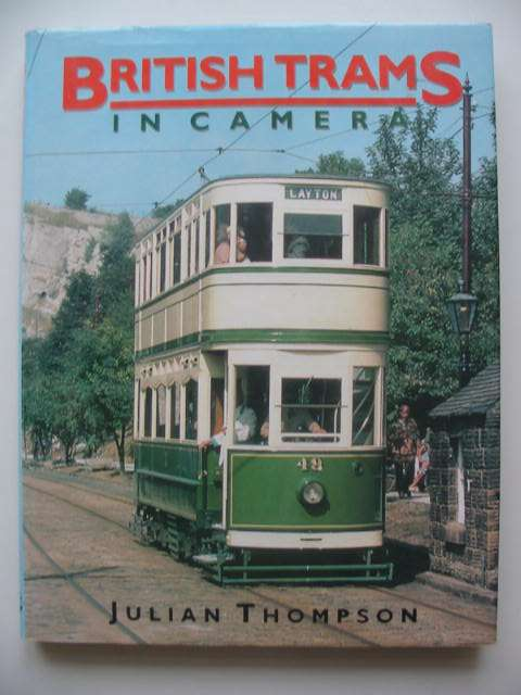 Photo of BRITISH TRAMS IN CAMERA written by Thompson, Julian published by Fraser Stewart (STOCK CODE: 819518)  for sale by Stella & Rose's Books