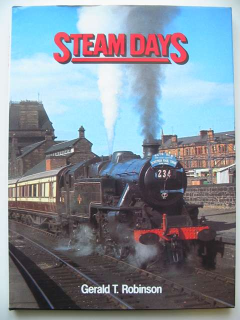 Photo of STEAM DAYS written by Robinson, Gerald T. published by Book Club Associates (STOCK CODE: 820109)  for sale by Stella & Rose's Books