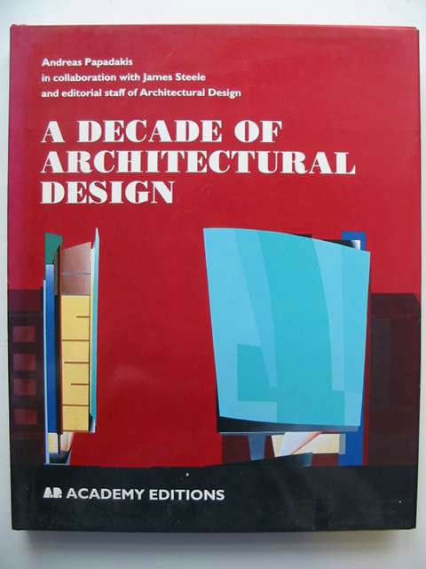 Photo of A DECADE OF ARCHITECTURAL DESIGN written by Papadakis, Andrea published by Academy Editions (STOCK CODE: 820231)  for sale by Stella & Rose's Books
