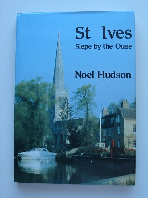 Photo of ST IVES SLEPE BY THE OUSE written by Hudson, Noel (STOCK CODE: 821169)  for sale by Stella & Rose's Books