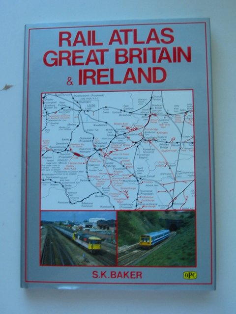 Photo of RAIL ATLAS GREAT BRITAIN & IRELAND written by Baker, S.K. published by Oxford Publishing (STOCK CODE: 821182)  for sale by Stella & Rose's Books