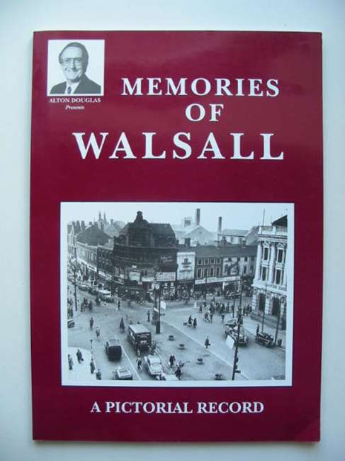 Photo of MEMORIES OF WALSALL written by Douglas, Alton<br />Moore, Dennis<br />Douglas, Jo published by Brewin Books (STOCK CODE: 821327)  for sale by Stella & Rose's Books