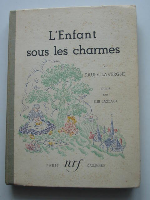 Photo of L'ENFANT SOUS LES CHARMES written by Lavergne, Paule illustrated by Lascaux, Elie published by Gallimard (STOCK CODE: 822054)  for sale by Stella & Rose's Books