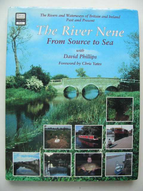 Photo of THE RIVER NENE FROM SOURCE TO SEA written by Phillips, David published by Past and Present Publishing Ltd. (STOCK CODE: 822457)  for sale by Stella & Rose's Books
