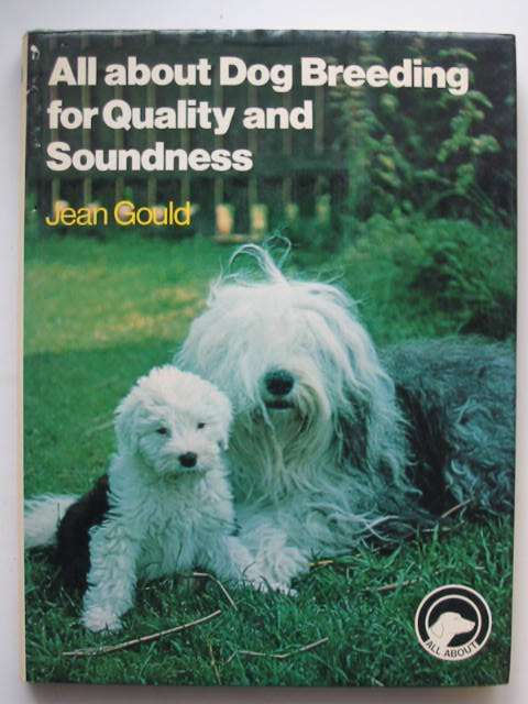 Photo of ALL ABOUT DOG BREEDING FOR QUALITY AND SOUNDNESS written by Gould, Jean published by Pelham Books (STOCK CODE: 822995)  for sale by Stella & Rose's Books