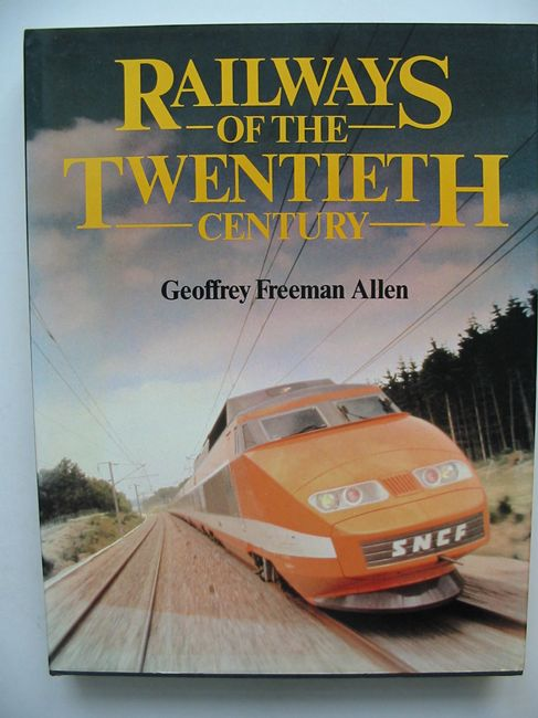 Photo of RAILWAYS OF THE TWENTIETH CENTURY written by Allen, Geoffrey Freeman published by Book Club Associates (STOCK CODE: 823078)  for sale by Stella & Rose's Books