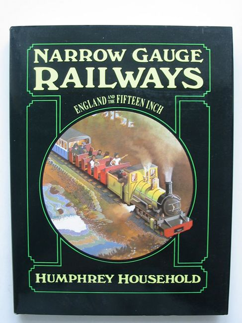 Photo of NARROW GAUGE RAILWAYS ENGLAND AND THE FIFTEEN INCH written by Household, Humphrey published by Alan Sutton (STOCK CODE: 823140)  for sale by Stella & Rose's Books