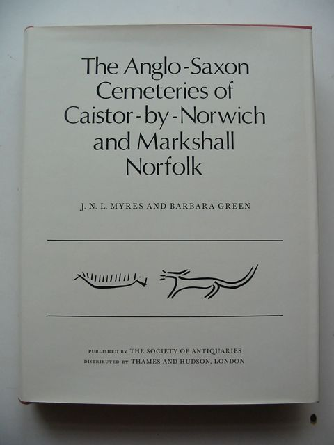 Photo of THE ANGLO-SAXON CEMETERIES OF CAISTOR-BY-NORWICH AND MARKSHALL NORFOLK written by Myres, J.N.L.<br />Green, Barbara published by The Society Of Antiquaries Of London (STOCK CODE: 823219)  for sale by Stella & Rose's Books