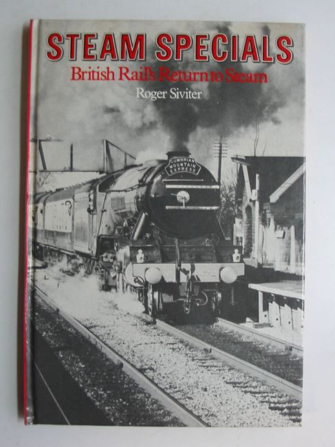 Photo of STEAM SPECIALS BRITISH RAIL'S RETURN TO STEAM written by Siviter, Roger published by David & Charles (STOCK CODE: 823261)  for sale by Stella & Rose's Books