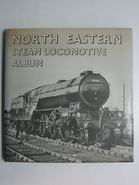 Photo of NORTH EASTERN STEAM LOCOMOTIVE ALBUM written by Lynch, P.J. published by D. Bradford Barton (STOCK CODE: 823298)  for sale by Stella & Rose's Books