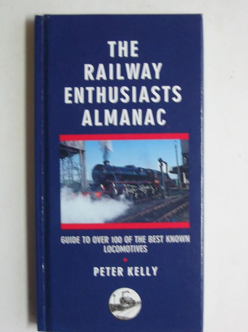 Photo of THE RAILWAY ENTHUSIASTS ALMANAC written by Kelly, Peter published by BCA (STOCK CODE: 823304)  for sale by Stella & Rose's Books