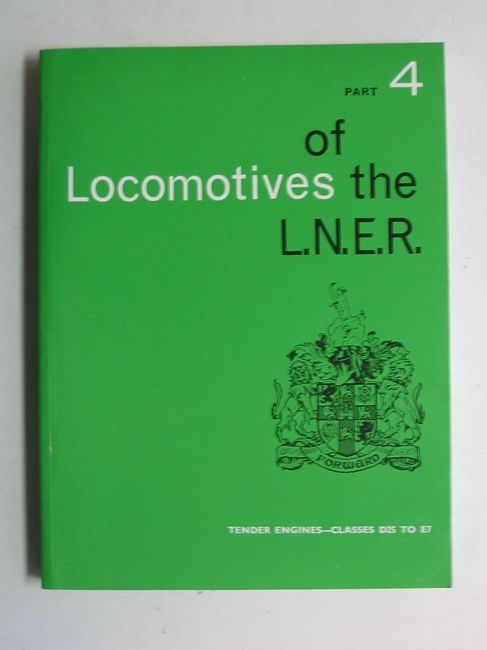 Photo of LOCOMOTIVES OF THE L.N.E.R. PART 4 published by The Railway Correspondence And Travel Society (STOCK CODE: 823319)  for sale by Stella & Rose's Books