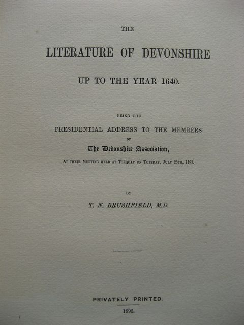 Photo of THE LITERATURE OF DEVONSHIRE UP TO THE YEAR 1640 written by Brushfield, T.N. published by T.N. Brushfield (STOCK CODE: 823431)  for sale by Stella & Rose's Books
