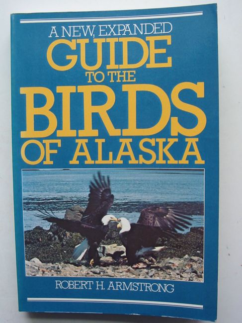 Photo of A NEW EXPANDED GUIDE TO THE BIRDS OF ALASKA written by Armstrong, Robert H. published by Alaska Northwest Publishing Company (STOCK CODE: 823685)  for sale by Stella & Rose's Books