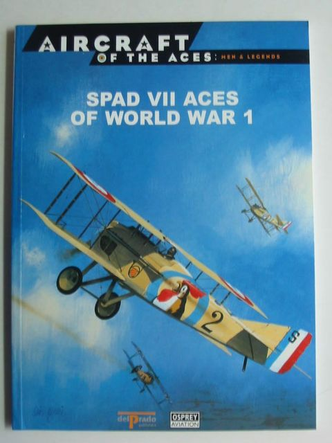Photo of SPAD VII ACES OF WORLD WAR 1 written by Guttman, Jon published by Osprey Aviation, Delprado Publishers (STOCK CODE: 824369)  for sale by Stella & Rose's Books