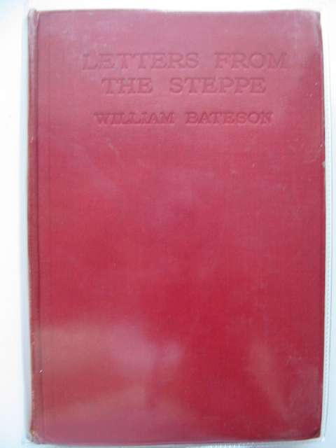 Photo of LETTERS FROM THE STEPPE written by Bateson, William<br />Bateson, Beatrice published by Methuen & Co. Ltd. (STOCK CODE: 987241)  for sale by Stella & Rose's Books