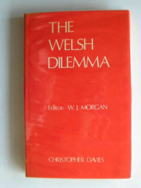 Photo of THE WELSH DILEMMA written by Morgan, W.J. published by Christopher Davies (STOCK CODE: 988821)  for sale by Stella & Rose's Books
