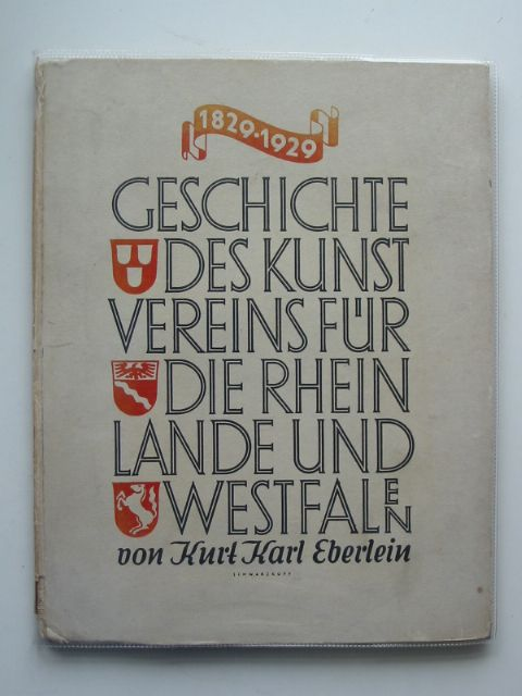 Photo of GESCHICHTE DES KUNSTVEREINS FUR DIE RHIENLANDE UND WESTFALEN 1829-1929 written by Eberlein, Kurt Karl (STOCK CODE: 990331)  for sale by Stella & Rose's Books