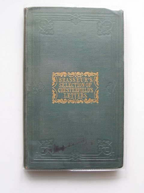Photo of A SELECTION FROM LORD CHESTERFIELD'S LETTERS written by Brasseur, Isidore<br />Chesterfield, Lord published by Barthes And Lowell (STOCK CODE: 990469)  for sale by Stella & Rose's Books
